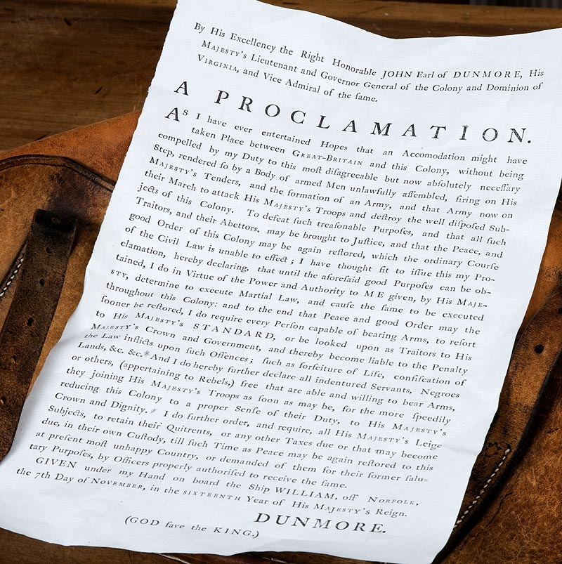Governor Dunmore's proclamation, reproduced above, offered liberty to male slaves of rebels if they fought their masters.